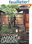 Create Your Own Japanese Garden: A Pr...
