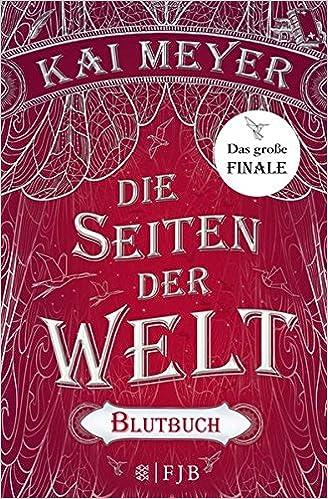 Kai Meyer - Die Seiten der Welt: Blutbuch