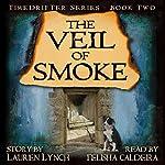 The Veil of Smoke: TimeDrifter Series, Book 2 | Lauren Lynch