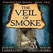 The Veil of Smoke: TimeDrifter Series, Book 2 | Lauren Lynch