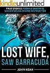 Lost Wife, Saw Barracuda - True Stori...