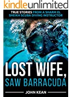 Lost Wife, Saw Barracuda - True Stories from a Sharm El Sheikh Scuba Diving Instructor