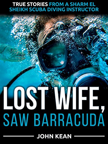 lost-wife-saw-barracuda-true-stories-from-a-sharm-el-sheikh-scuba-diving-instructor