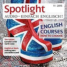 Spotlight Audio - English courses, how to choose. 11/2015: Englisch lernen Audio - Den passenden Englischkurs finden (       ungekürzt) von  div. Gesprochen von:  div.