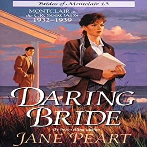Daring Bride: Montclair at the Crossroads 1932-1939 | [Jane Peart]