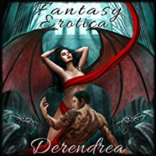 Fantasy Erotica (       UNABRIDGED) by Derendrea Narrated by Roberto Scarlato