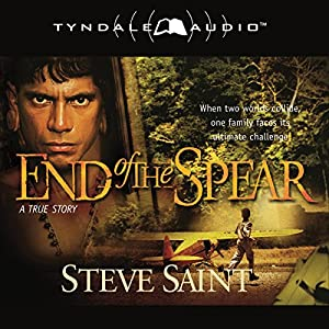 End of the Spear | [Steve Saint]