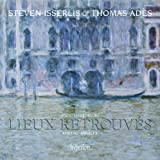 Lieux Retrouves (Music For Cello and Piano) (Steven Isserlis/ Thomas Ads) (Hyperion: CDA67948)by Steven Isserlis
