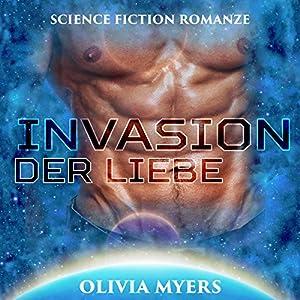 Invasion der Liebe [Invasion of Love] Hörbuch