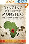 Dancing in the Glory of Monsters: The...