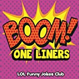 Boom! One Liners: Funny One Liner Jokes