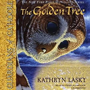 The Golden Tree: Guardians of Ga'hoole, Book 12 | [Kathryn Lasky]