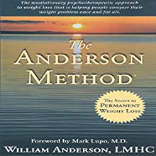 The Anderson Method: The Secret to Permanent Weight Loss | Livre audio Auteur(s) : William Anderson Narrateur(s) : William Anderson