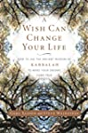 A Wish Can Change Your Life: How to U...