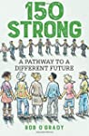 150-Strong: A Pathway to a Different...