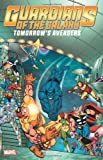 img - for Guardians of the Galaxy: Tomorrow's Avengers - Volume 2 book / textbook / text book