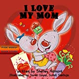 Children Book: I Love My Mom (I Love to...Bedtime stories childrens books collection Book 6)