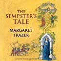 The Sempster's Tale (       UNABRIDGED) by Margaret Frazer Narrated by Anne Dover