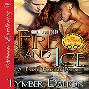 Fire and Ice: A Triple Trouble Prequel Audiobook