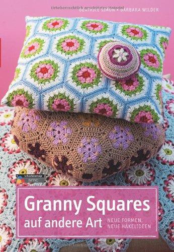 Verkauf Granny Squares auf andere Art: Neue Formen, neue Häkelideen