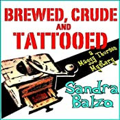 Brewed, Crude and Tattooed: A Maggy Thorsen Mystery, Book 4 | Sandra Balzo