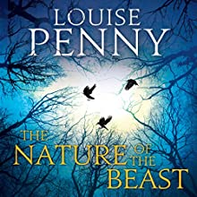 The Nature of the Beast (       UNABRIDGED) by Louise Penny Narrated by Adam Sims