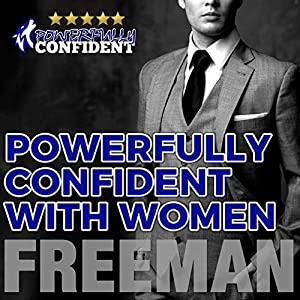 Powerfully Confident with Women Audiobook