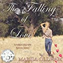 The Falling of Love (       UNABRIDGED) by Marisa Oldham Narrated by Kristin James