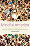 Mindful America: Meditation and the M...