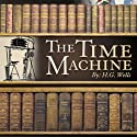 The Time Machine (       UNABRIDGED) by H. G. Wells Narrated by Dick Hill