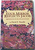img - for Your mirror reflects Jacob: Applications from the life of the patriarch Jacob book / textbook / text book