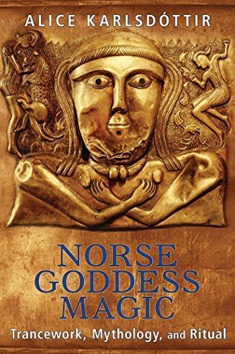 Magie de la déesse nordique : Trancework, mythologie et rituel