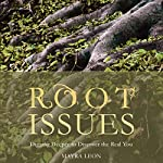Root Issues: Digging Deeper to Discover the Real You | Mayra Leon