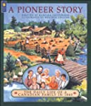 A Pioneer Story: The Daily Life of a...