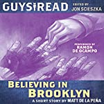 Guys Read: Believing in Brooklyn | Matt de la Pena