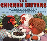 The Chicken Sisters (0064435202) by Numeroff, Laura