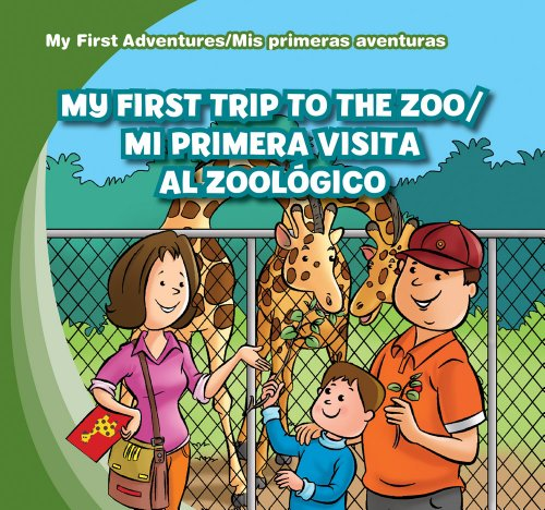 My First Trip to the Zoo / Mi Primera Visita Al Zoologico (My First Adventures / Mis Primeras Aventuras)