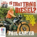 Is That Thing Diesel? (       UNABRIDGED) by Paul Carter Narrated by Paul Carter