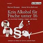 Kein Alkohol für Fische unter 16 | Rainer Dresen,Anne Nina Schmid