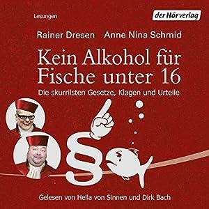 Kein Alkohol für Fische unter 16 Hörbuch