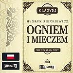 Ogniem i mieczem (Trylogia Sienkiewicza 1) | Henryk Sienkiewicz