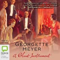 A Blunt Instrument: Inspector Hannasyde Series, Book 4 (       UNABRIDGED) by Georgette Heyer Narrated by Ulli Birvé