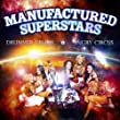 Manufactured Superstars - Live in Concert