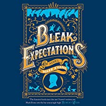 Bleak Expectations (       UNABRIDGED) by Mark Evans Narrated by Mark Evans