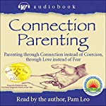 Connection Parenting Audiobook | Pam Leo