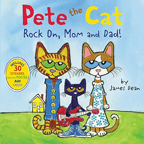 Pete The Cat. Rock On, Mom And Dad!