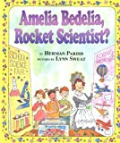 Amelia Bedelia, Rocket Scientist? (I Can Read Amelia Bedelia - Level 2) (0060518871) by Parish, Herman