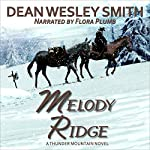 Melody Ridge: A Thunder Mountain Novel | Dean Wesley Smith