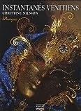 echange, troc Christine Nilsson - Instantanés vénitiens : Masques