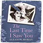 The Last Time I Saw You | Eleanor Moran